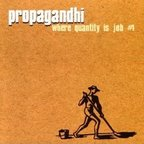 Propagandhi - Where Quantity Is Job #1