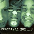 Prototype 909 - Joined At The Head