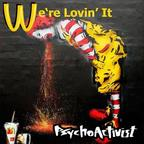 PsychoActivist - We're Lovin' It