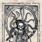 Pulling Teeth - Frightener