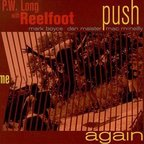P.W. Long's Reelfoot - Push Me Again