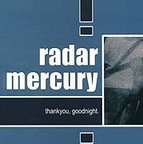 Radar Mercury - Thank You, Goodnight