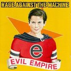Rage Against The Machine - Evil Empire