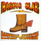 Raging Slab - Dynamite Monster Boogie Concert