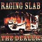 Raging Slab - The Dealer