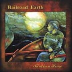Railroad Earth - Bird In A House