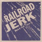 Railroad Jerk - Milk The Cow