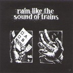 Rain Like The Sound Of Trains - What I Want