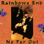 Rainbows End - No Far Out
