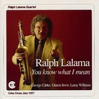 Ralph Lalama Quartet - You Know What I Mean