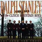 Ralph Stanley And The Clinch Mountain Boys - Cry From The Cross
