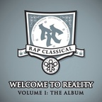 Rap Classical - Welcome To Reality · Volume 1: The Album