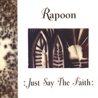 Rapoon - Just Say The Faith