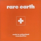 Rare Earth - Made In Switzerland