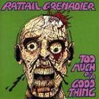 Rattail Grenadier - Too Much Of A Good Thing