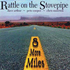 Rattle On The Stovepipe - 8 More Miles