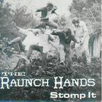 Raunch Hands - Stomp It