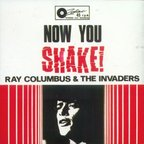 Ray Columbus And The Invaders - Now You Shake!