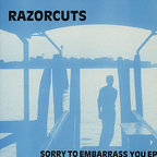 Razorcuts - Sorry To Embarrass You EP
