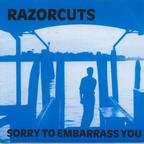Razorcuts - Sorry To Embarrass You