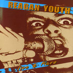 Reagan Youth - Live & Rare