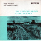 Red Allen And The Kentuckians - Bluegrass Country