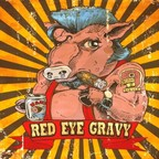 Red Eye Gravy - s/t
