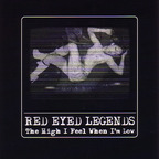 Red Eyed Legends - The High I Feel When I'm Low