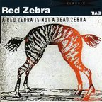 Red Zebra - A Red Zebra Is Not A Dead Zebra