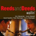 Reeds And Deeds - Wailin'