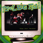 Reel Big Fish - Keep Your Receipt