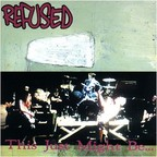 Refused - This Just Might Be... The Truth