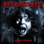 Regurgitate - Corruptured