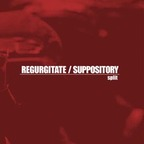 Regurgitate - Suppository