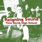 Reigning Sound - Time Bomb High School