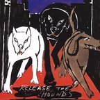 Release The Hounds - Psychedelic Prophylactic