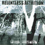 Relentless Attrition - Lethal Compulsions