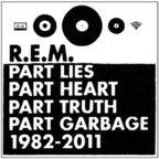 REM - Part Lies Part Heart Part Truth Part Garbage 1982 - 2011
