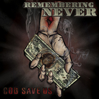Remembering Never - God Save Us