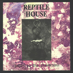 Reptile House - Listen To The Powersoul