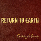 Return To Earth - Captains Of Industry