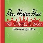 Reverend Horton Heat - We Three Kings · Christmas Favorites