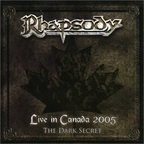 Rhapsody - Live In Canada 2005 · The Dark Secret