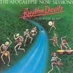 Rhythm Devils - The Apocalypse Now Sessions · Rhythm Devils Play River Music
