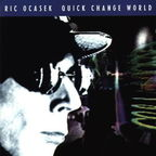Ric Ocasek - Quick Change World