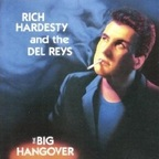 Rich Hardesty And The Del Reys - The Big Hangover
