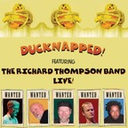 Richard Thompson Band - Ducknapped!