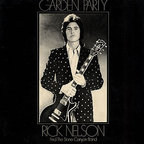 Rick Nelson And The Stone Canyon Band - Garden Party