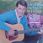 Rick Nelson - Love And Kisses