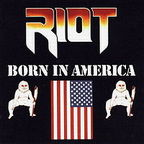 Riot (US 2) - Born In America